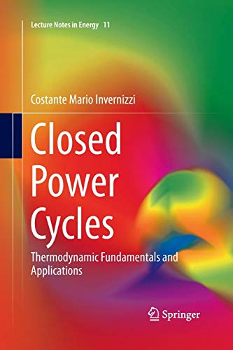 Closed Power Cycles. Thermodynamic Fundamentals and Applications: COSTANTE MARIO INVERNIZZI