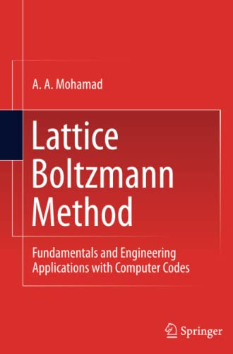 9781447160991: Lattice Boltzmann Method: Fundamentals and Engineering Applications with Computer Codes