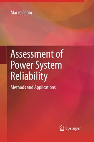 Assessment of Power System Reliability: Methods and Applications: Cepin, Marko