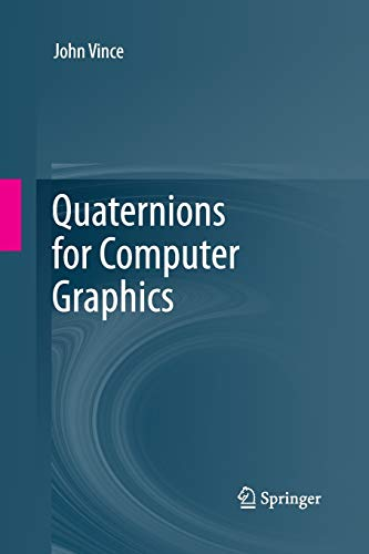 9781447161073: Quaternions for Computer Graphics