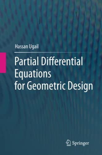 9781447161127: Partial Differential Equations for Geometric Design