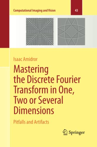 Mastering the Discrete Fourier Transform in One, Two or Several Dimensions: Pitfalls and Artifacts ...