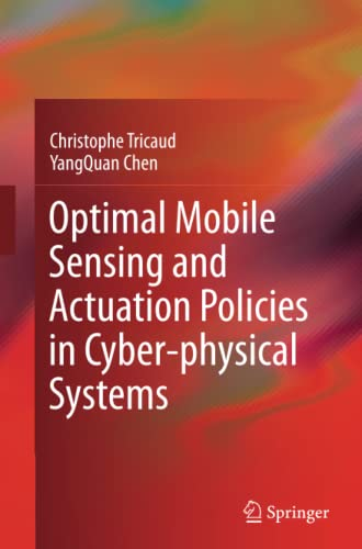 Optimal Mobile Sensing and Actuation Policies in Cyber-physical Systems: YangQuan Chen