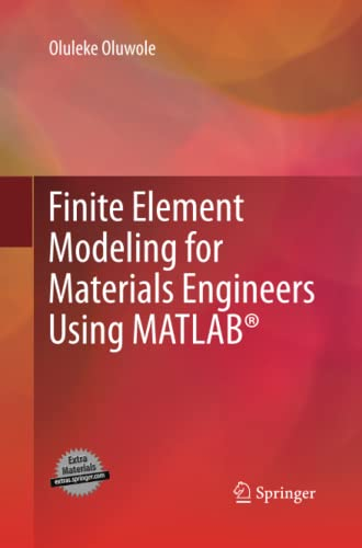 9781447161448: Finite Element Modeling for Materials Engineers Using MATLAB®