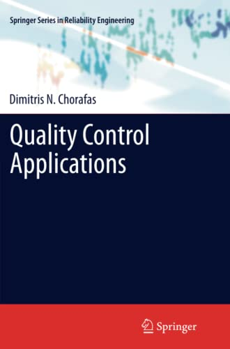 Quality Control Applications (Springer Series in Reliability Engineering): Dimitris N. Chorafas