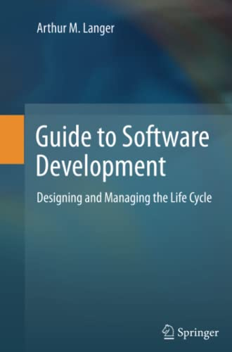 9781447161691: Guide to Software Development: Designing and Managing the Life Cycle