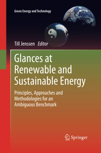 9781447161943: Glances at Renewable and Sustainable Energy: Principles, approaches and methodologies for an ambiguous benchmark (Green Energy and Technology)