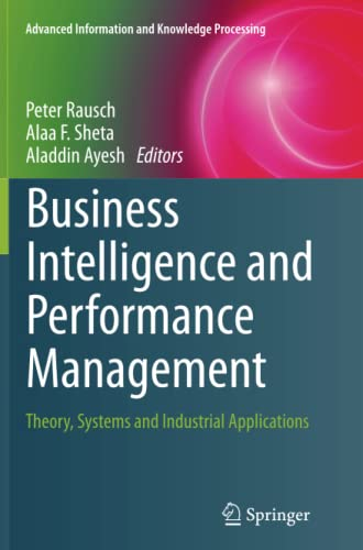 9781447161981: Business Intelligence and Performance Management: Theory, Systems and Industrial Applications (Advanced Information and Knowledge Processing)
