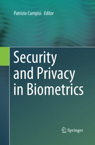 Security and Privacy in Biometrics (Paperback) 9781447162018 This important text/reference presents the latest secure and privacy-compliant techniques in automatic human recognition. Featuring viewpoints from an international selection of experts in the field, the comprehensive coverage spans both theory and practical implementations, taking into consideration all ethical and legal issues. Topics and features: presents a unique focus on novel approaches and new architectures for unimodal and multimodal template protection; examines signal processing techniques in the encrypted domain, security and privacy leakage assessment, and aspects of standardization; describes real-world applications, from face and fingerprint-based user recognition, to biometrics-based electronic documents, and biometric systems employing smart cards; reviews the ethical implications of the ubiquity of biometrics in everyday life, and its impact on human dignity; provides guidance on best practices for the processing of biometric data within a legal framework.