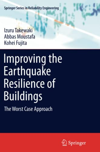 9781447162353: Improving the Earthquake Resilience of Buildings: The worst case approach (Springer Series in Reliability Engineering)