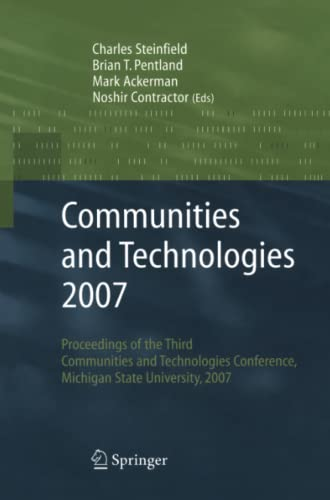 9781447162391: Communities and Technologies 2007: Proceedings of the Third Communities and Technologies Conference, Michigan State University 2007
