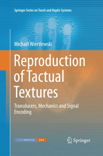 9781447162421: Reproduction of Tactual Textures: Transducers, Mechanics and Signal Encoding (Springer Series on Touch and Haptic Systems)