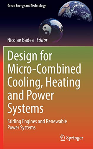 9781447162537: Design for Micro-Combined Cooling, Heating and Power Systems: Stirling Engines and Renewable Power Systems (Green Energy and Technology)