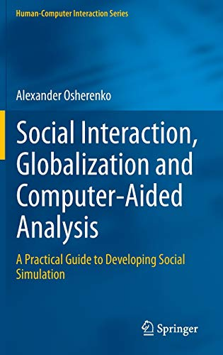 Social Interaction, Globalization and Computer-Aided Analysis: A Practical Guide to Developing ...