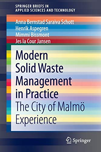 9781447162629: Modern Solid Waste Management in Practice: The City of Malmo Experience (SpringerBriefs in Applied Sciences and Technology)