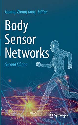 Body Sensor Networks: Guang-Zhong Yang