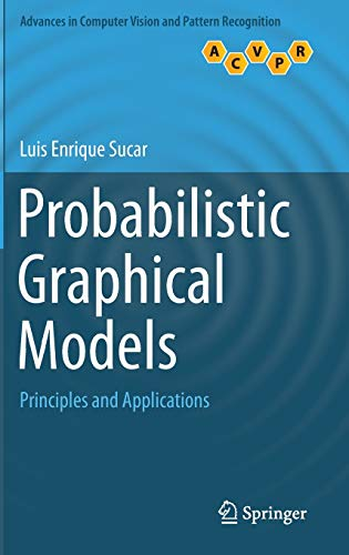 Probabilistic Graphical Models: Principles and Applications (Advances in Computer Vision and ...
