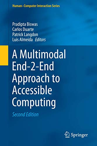 9781447167075: A Multimodal End-2-End Approach to Accessible Computing (Human–Computer Interaction Series)