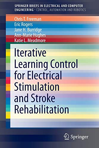 9781447167259: Iterative Learning Control for Electrical Stimulation and Stroke Rehabilitation (SpringerBriefs in Electrical and Computer Engineering)