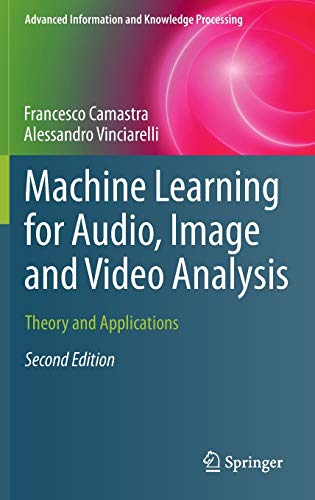 9781447167341: Machine Learning for Audio, Image and Video Analysis: Theory and Applications (Advanced Information and Knowledge Processing)