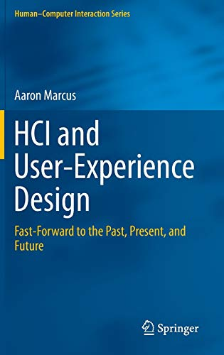9781447167433 Hci And User Experience Design Fast Forward To The Past Present And Future Human Computer Interaction Series English And Chinese Edition Abebooks Marcus Aaron 1447167430