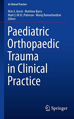 Paediatric Orthopaedic Trauma in Clinical Practice (Paperback)