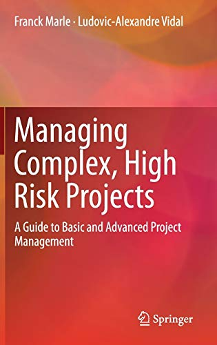 9781447167853: Managing Complex, High Risk Projects: A Guide to Basic and Advanced Project Management