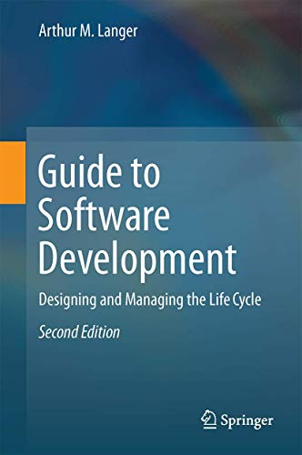 9781447167976: Guide to Software Development: Designing and Managing the Life Cycle