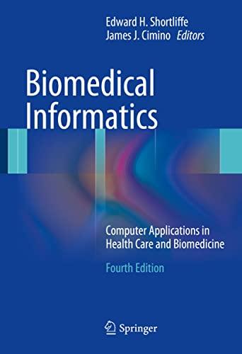 9781447168041: Biomedical Informatics: Computer Applications in Health Care and Biomedicine