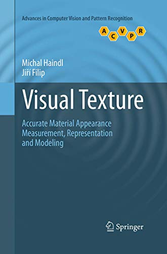 9781447169154: Visual Texture: Accurate Material Appearance Measurement, Representation and Modeling (Advances in Computer Vision and Pattern Recognition)
