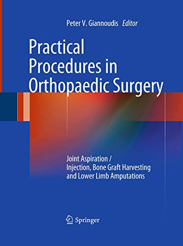 9781447169369: Practical Procedures in Orthopaedic Surgery: Joint Aspiration/Injection, Bone Graft Harvesting and Lower Limb Amputations