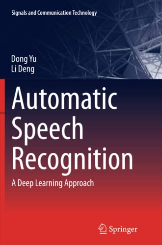9781447169673: Automatic Speech Recognition: A Deep Learning Approach (Signals and Communication Technology)