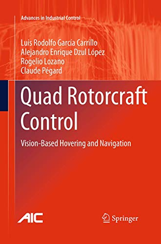 9781447169734: Quad Rotorcraft Control: Vision-Based Hovering and Navigation (Advances in Industrial Control)