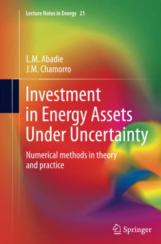 9781447170297: Investment in Energy Assets Under Uncertainty: Numerical methods in theory and practice (Lecture Notes in Energy)