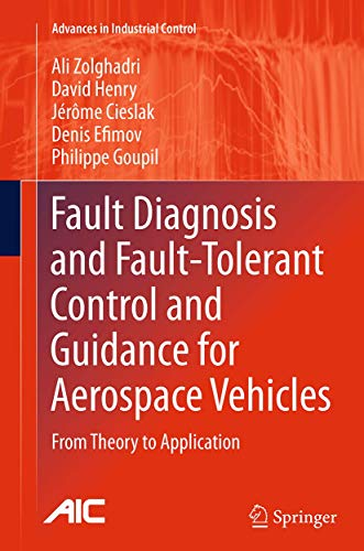 9781447170303: Fault Diagnosis and Fault-Tolerant Control and Guidance for Aerospace Vehicles: From Theory to Application (Advances in Industrial Control)