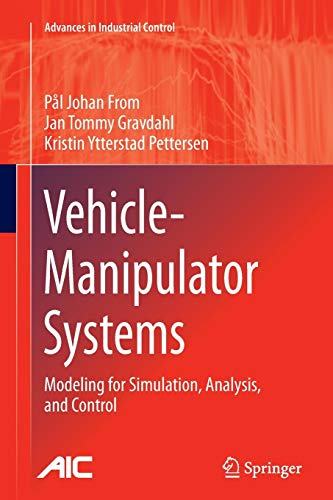 Vehicle-Manipulator Systems: Modeling for Simulation, Analysis, and: Pål Johan From;