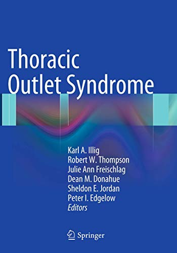 Thoracic Outlet Syndrome: KARL A. ILLIG