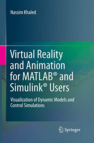 9781447171690: Virtual Reality and Animation for MATLAB® and Simulink® Users: Visualization of Dynamic Models and Control Simulations