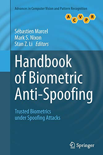 9781447172000: Handbook of Biometric Anti-Spoofing: Trusted Biometrics under Spoofing Attacks (Advances in Computer Vision and Pattern Recognition)