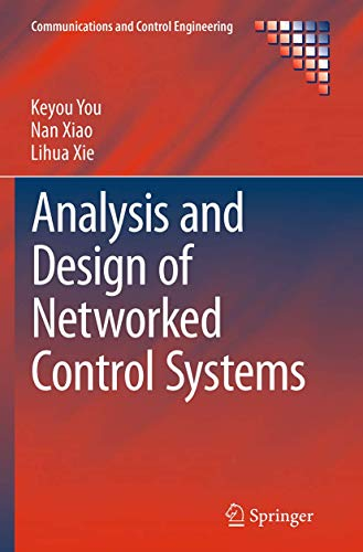 Analysis and Design of Networked Control Systems: KEYOU YOU