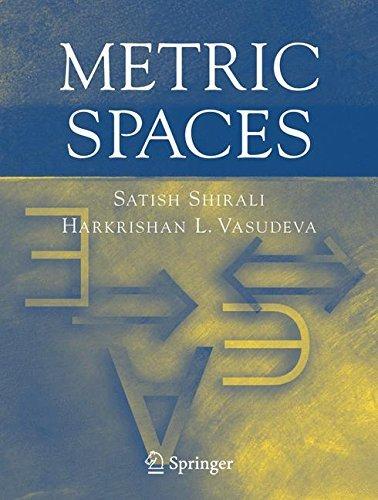 Metric Spaces: SATISH SHIRALI, HARKRISHAN