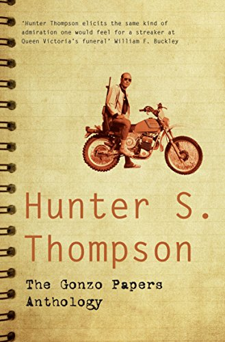 The Gonzo Papers Anthology: Thompson, Hunter S.