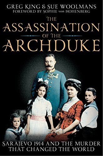 9781447201472: The Assassination of the Archduke: Sarajevo 1914 and the Murder that Changed the World