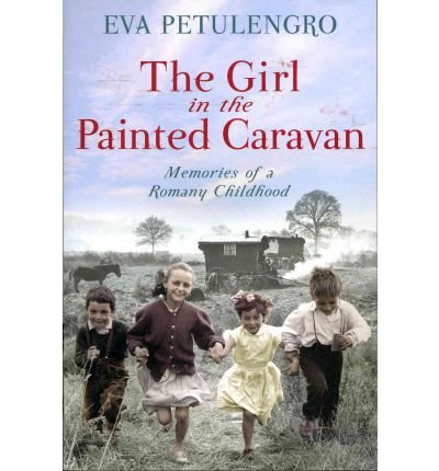 9781447202011: THE GIRL IN THE PAINTED CARAVAN : MEMORIES OF A ROMANY CHILDHOOD