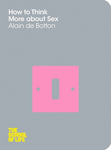 How To Think About Sex: de Botton Alain
