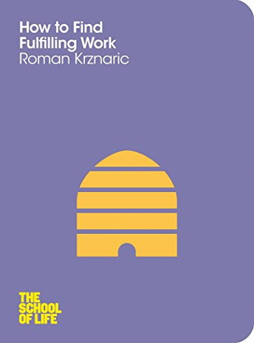 How to Find Fulfilling Work: Roman Krznaric