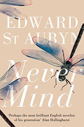 9781447202936: Never Mind (Melrose Novels 1) (The Patrick Melrose Novels)