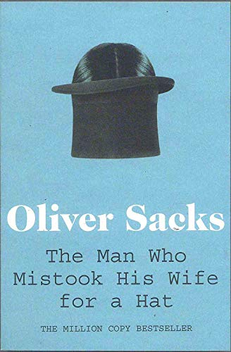 Man Who MIstook His Wife for a: Sacks, Oliver