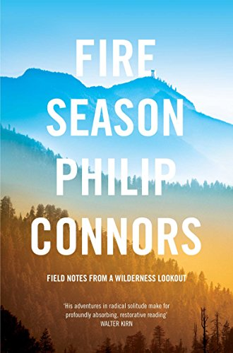 9781447208143: Fire Season: Field notes from a wilderness lookout