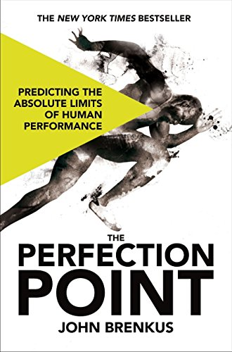 9781447208150: The Perfection Point: Predicting the Absolute Limits of Human Performance
